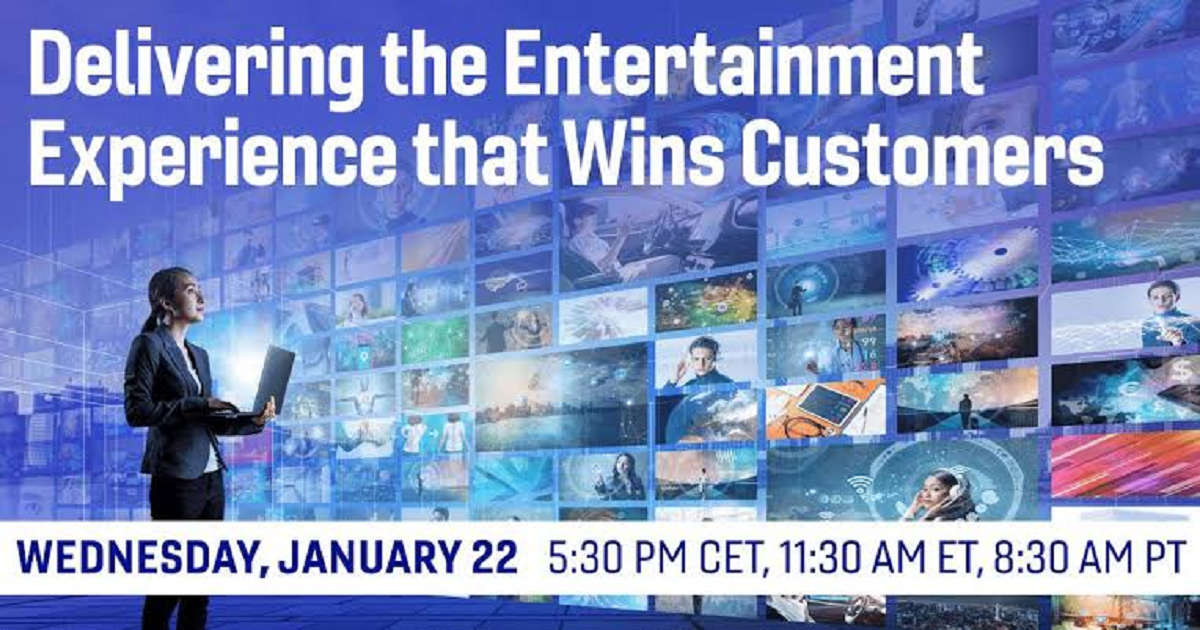 Delivering the Entertainment Experience that Wins Customers