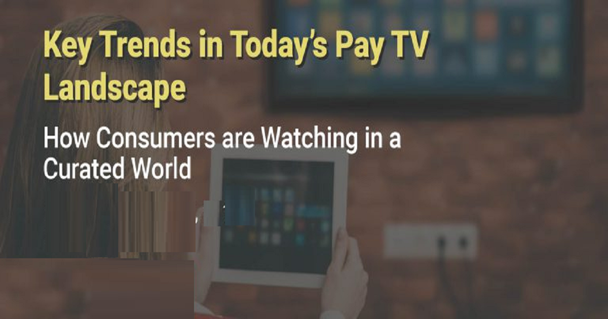 Key Trends in Today's Pay TV Landscape