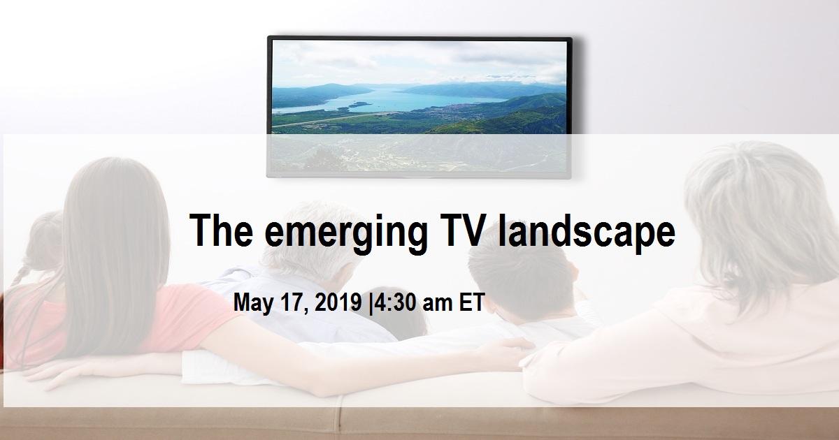 The emerging TV landscape