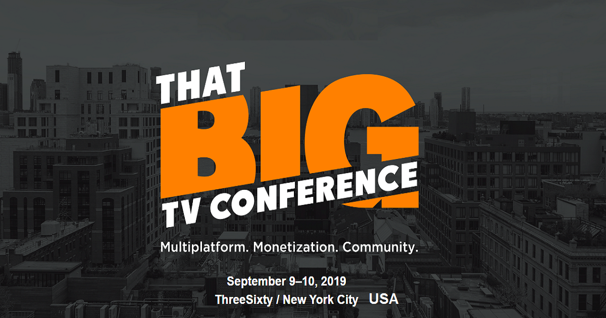 THAT BIG TV CONFERENCE 2019