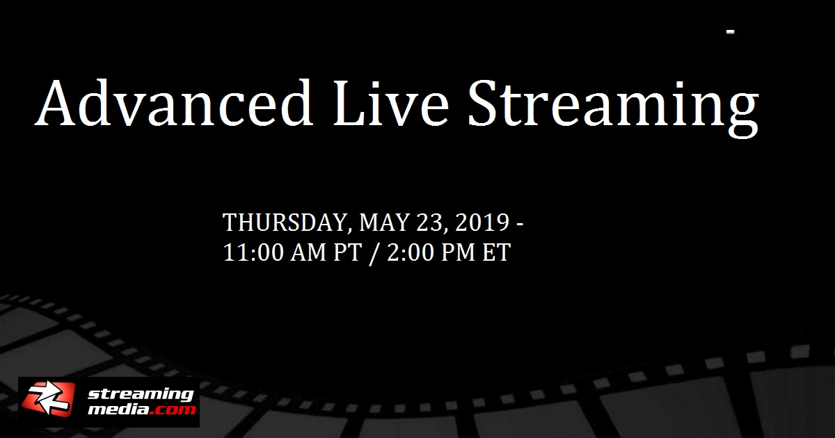 Advanced Live Streaming