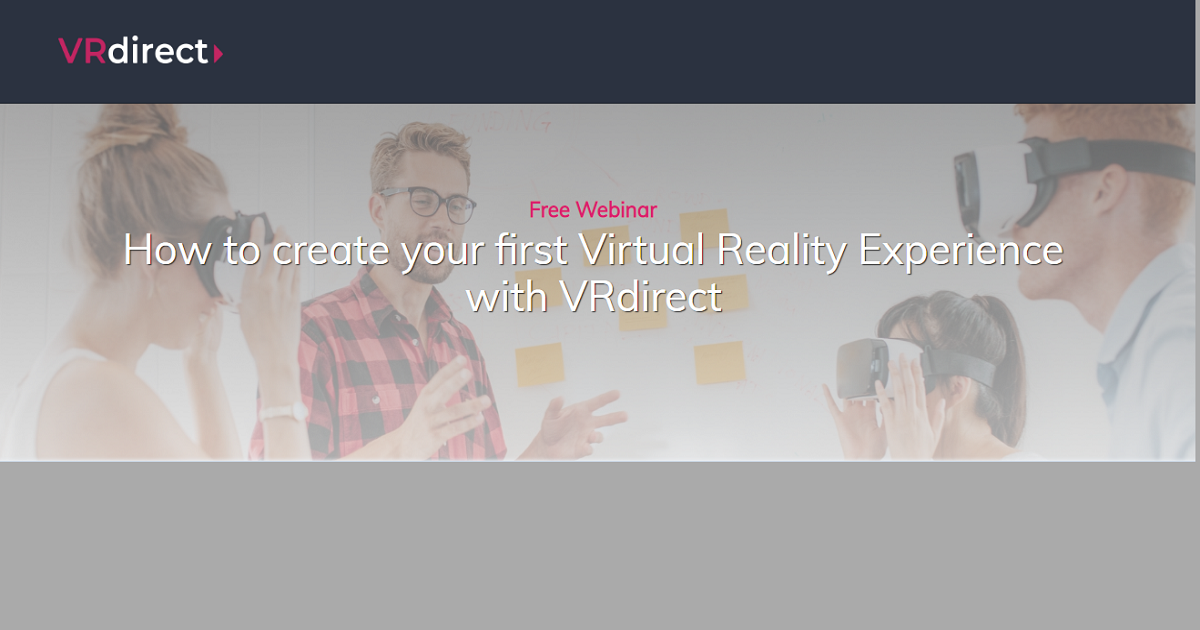 How to create your first Virtual Reality Experience with VRdirect