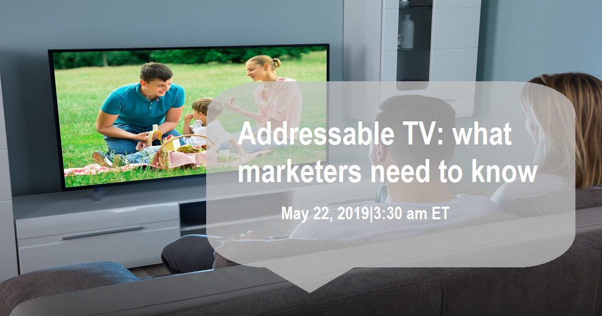 Addressable TV: what marketers need to know