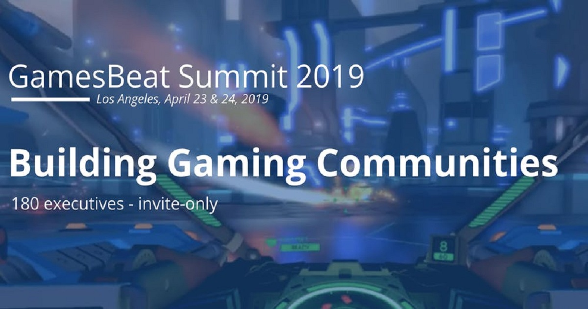 GamesBeat Summit 2019