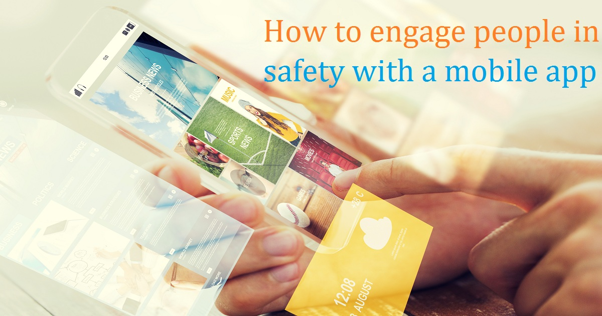How to engage people in safety with a mobile app