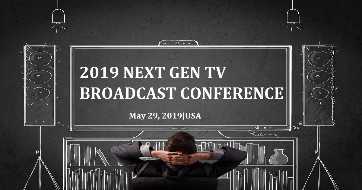 2019 NEXT GEN TV BROADCAST CONFERENCE