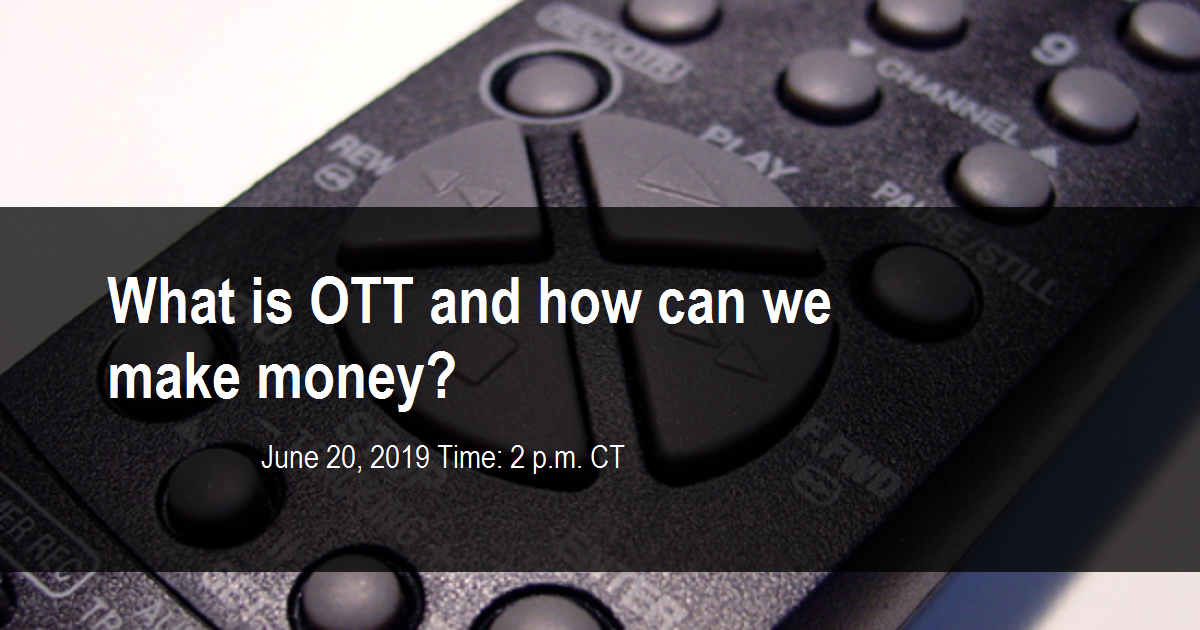 What is OTT and how can we make money?