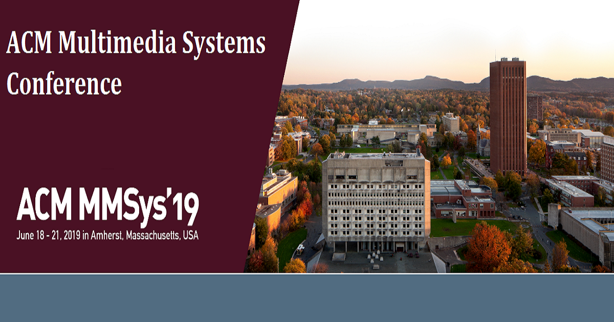 ACM Multimedia Systems Conference 2019