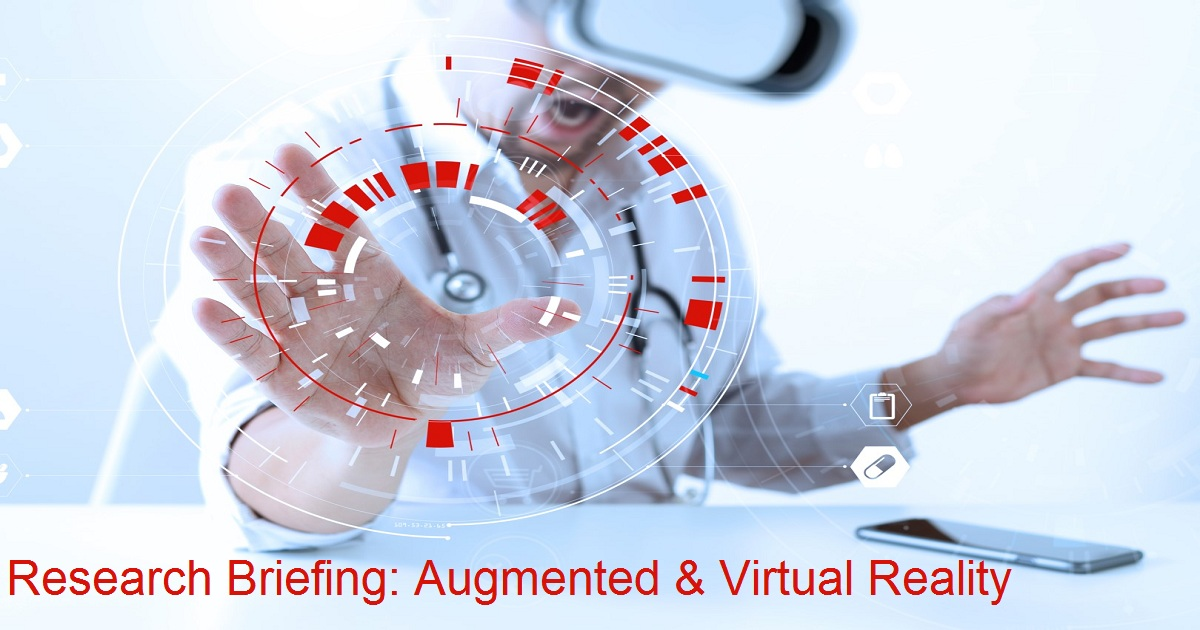 Research Briefing: Augmented & Virtual Reality