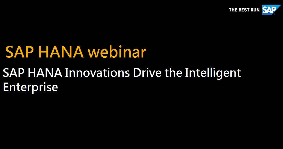 SAP HANA Innovations Drive the Intelligent Enterprise