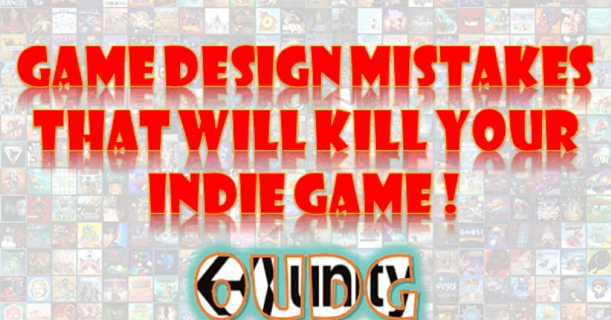 Game Design Mistakes That Will Kill Your Indie Game !