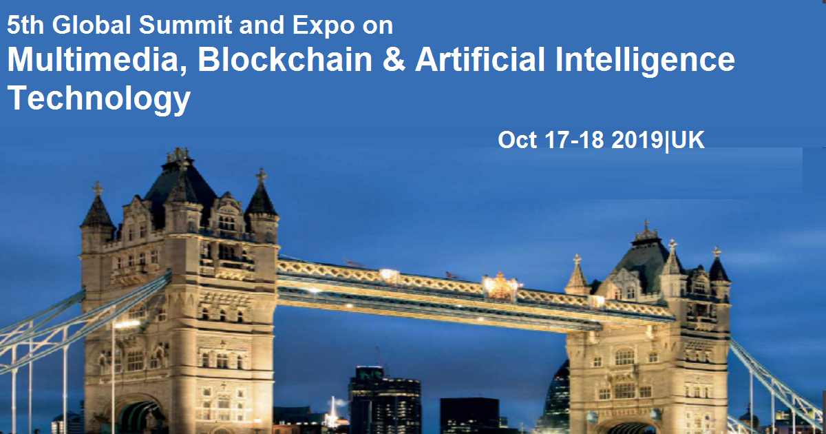 5th Global Summit and Expo on Multimedia, Blockchain & Artificial Intelligence Technology