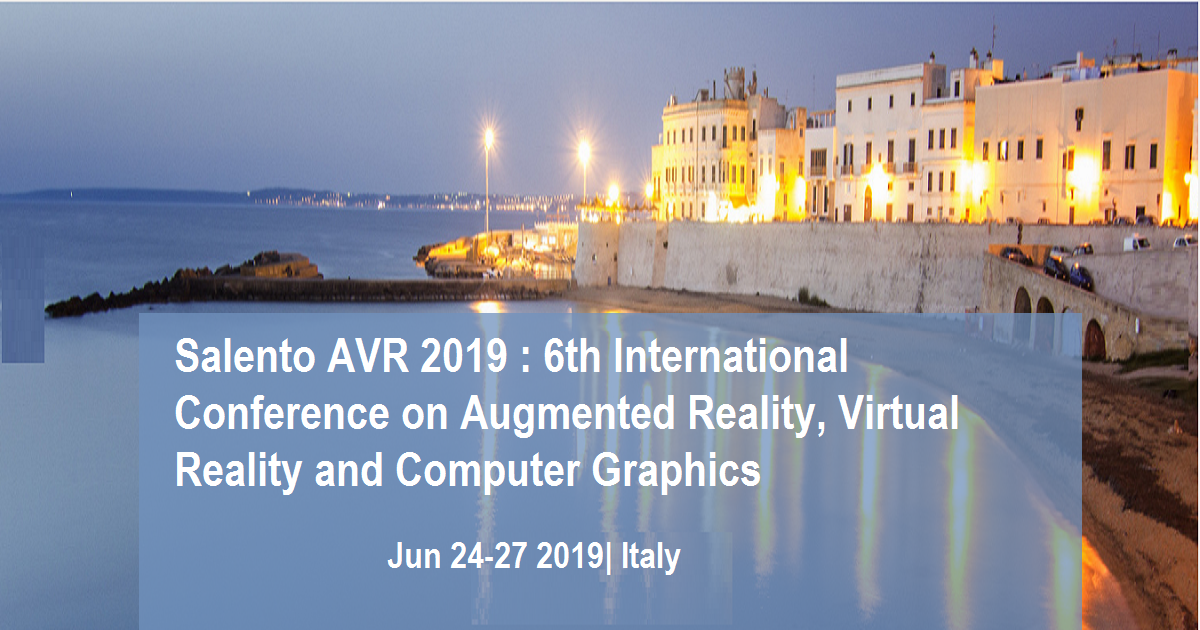 Salento AVR 2019 : 6th International Conference on Augmented Reality, Virtual Reality and Computer Graphics