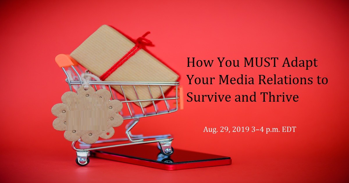 How You MUST Adapt Your Media Relations to Survive and Thrive