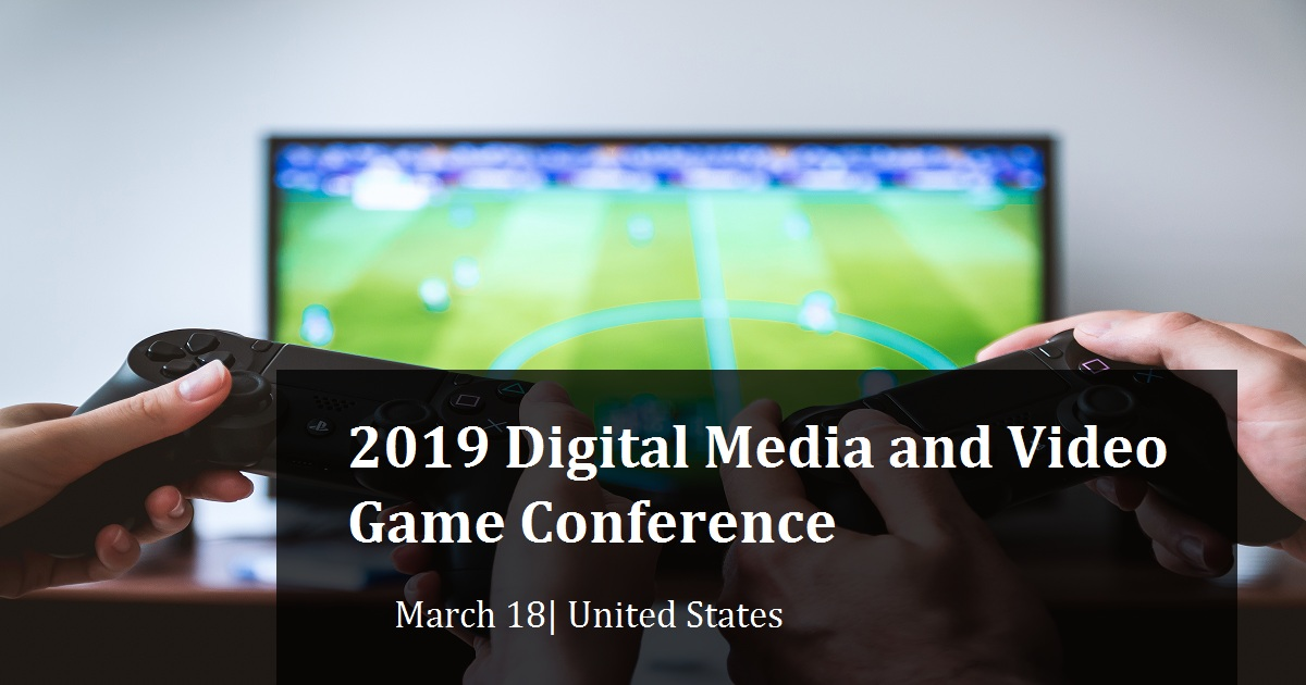 2019 Digital Media and Video Game Conference
