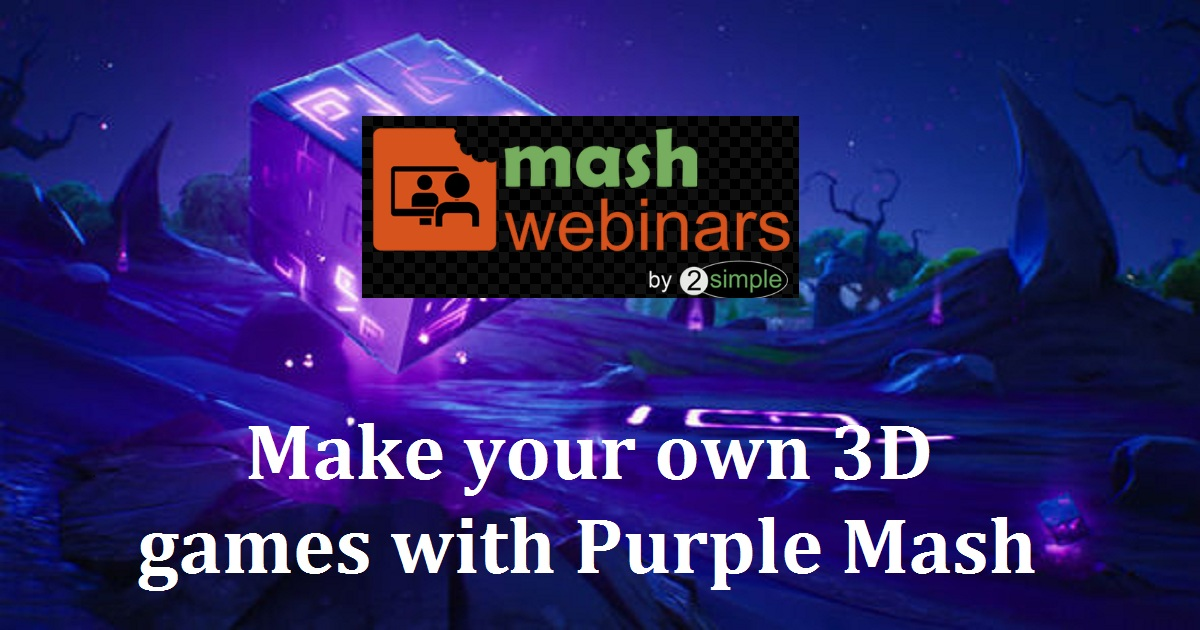 Make your own 3D games with Purple Mash
