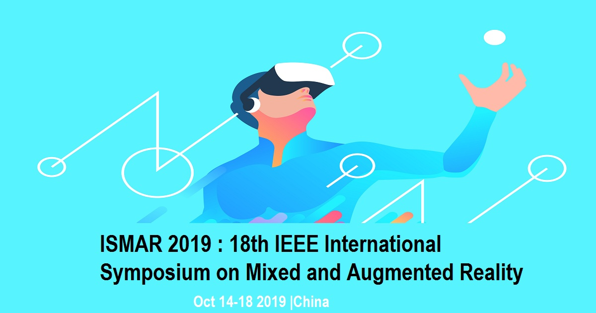 ISMAR 2019 : 18th IEEE International Symposium on Mixed and Augmented Reality