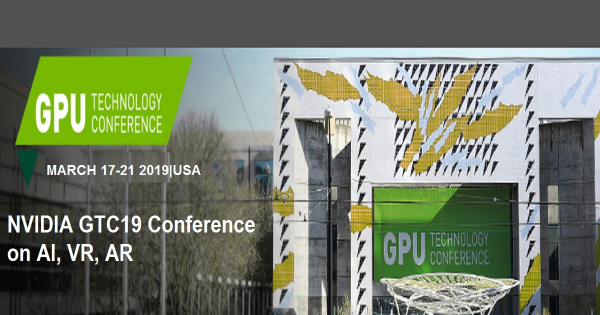NVIDIA GTC19 Conference on AI, VR, AR