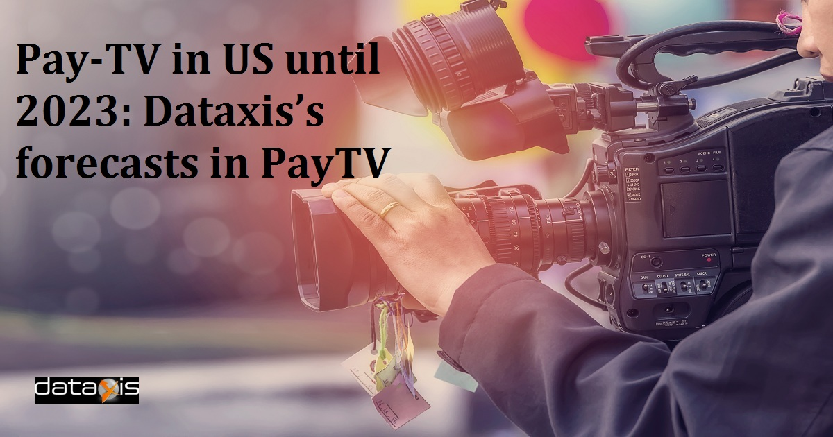 Pay-TV in US until 2023: Dataxis's forecasts in Pay-TV