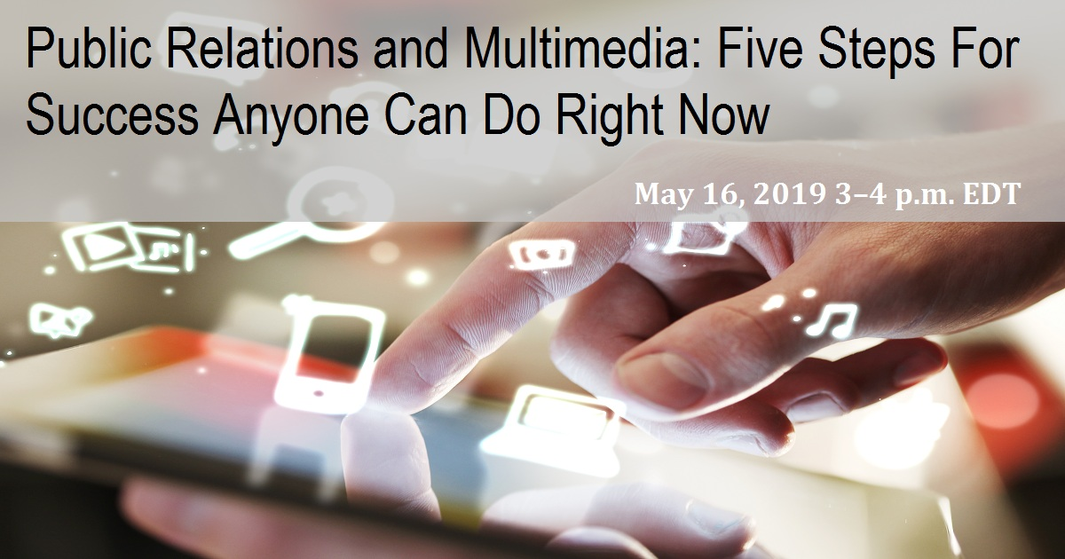 Public Relations and Multimedia: Five Steps For Success Anyone Can Do Right Now