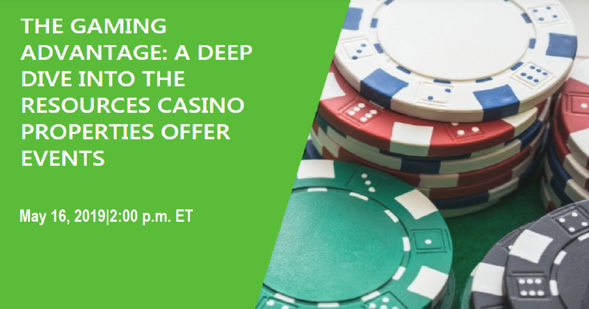 THE GAMING ADVANTAGE: A DEEP DIVE INTO THE RESOURCES CASINO PROPERTIES OFFER EVENTS