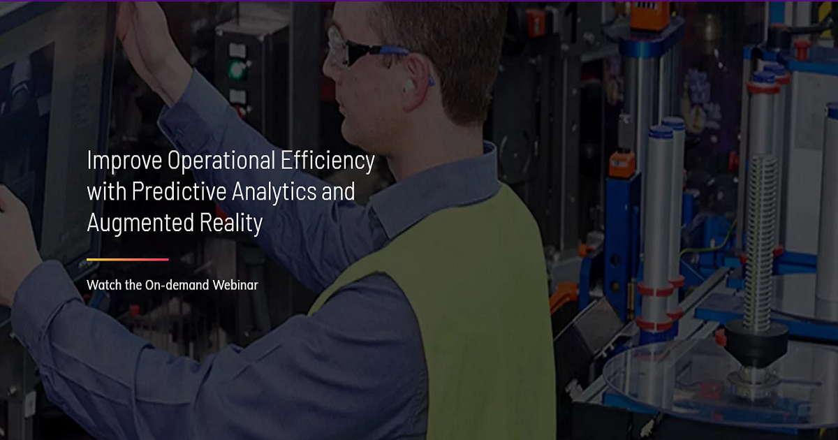 Improve Operational Efficiency with Predictive Analytics and Augmented Reality
