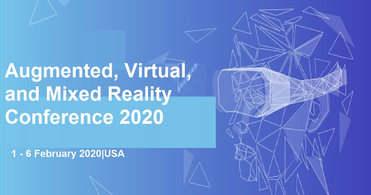 Augmented, Virtual, and Mixed Reality Conference 2020