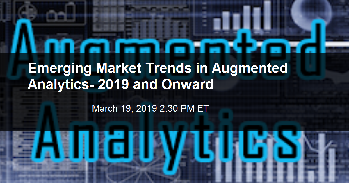 Emerging Market Trends in Augmented Analytics- 2019 and Onward