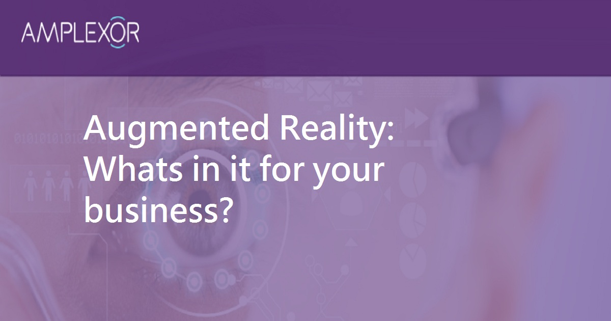 Augmented Reality: What's in it for your business?