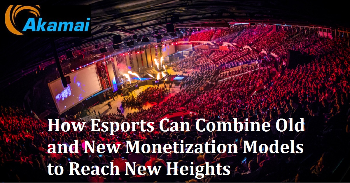 How Esports Can Combine Old and New Monetization Models to Reach New Heights