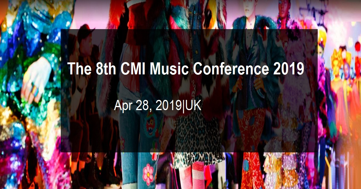 The 8th CMI Music Conference 2019