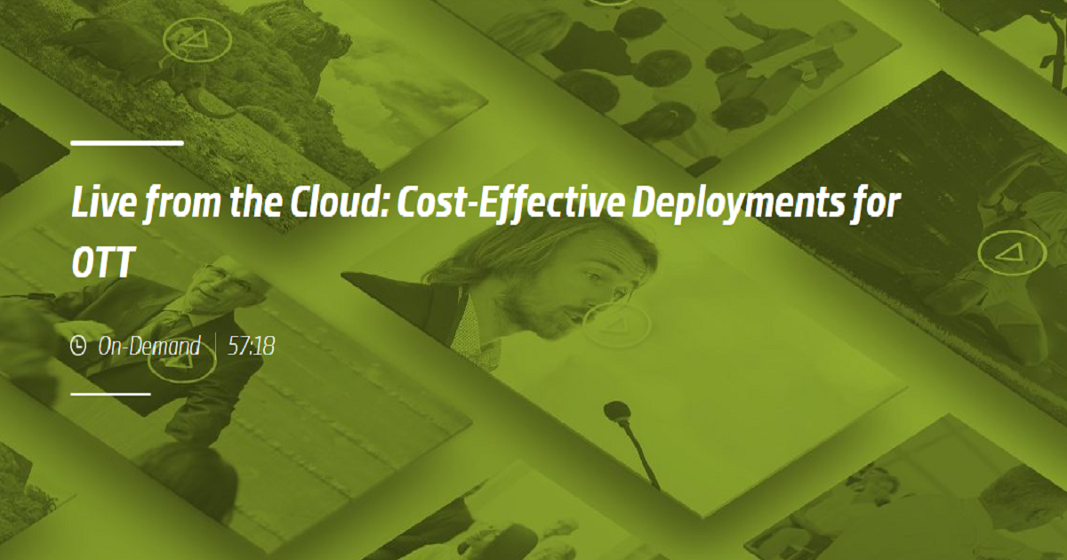 Live from the Cloud: Cost-Effective Deployments for OTT