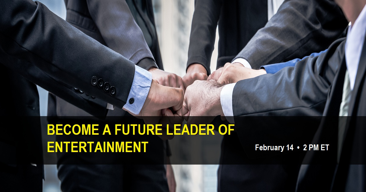 BECOME A FUTURE LEADER OF ENTERTAINMENT