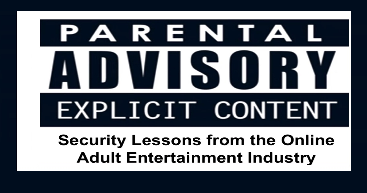 Deep Threat: Security Lessons From The Online Adult Entertainment Industry  | Entertainment.report