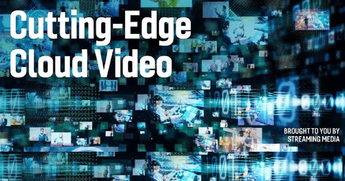 Cutting-Edge Cloud Video