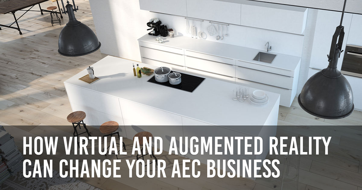 How Virtual and Augmented Reality Can Change Your AEC Business