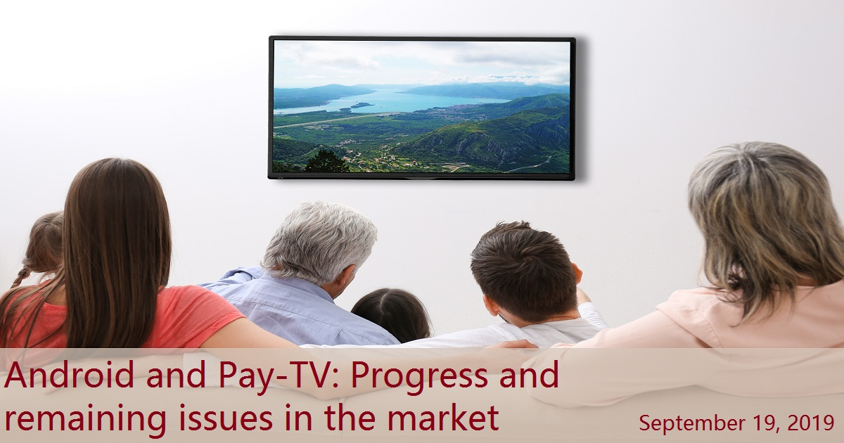 Android and Pay-TV: Progress and remaining issues in the market