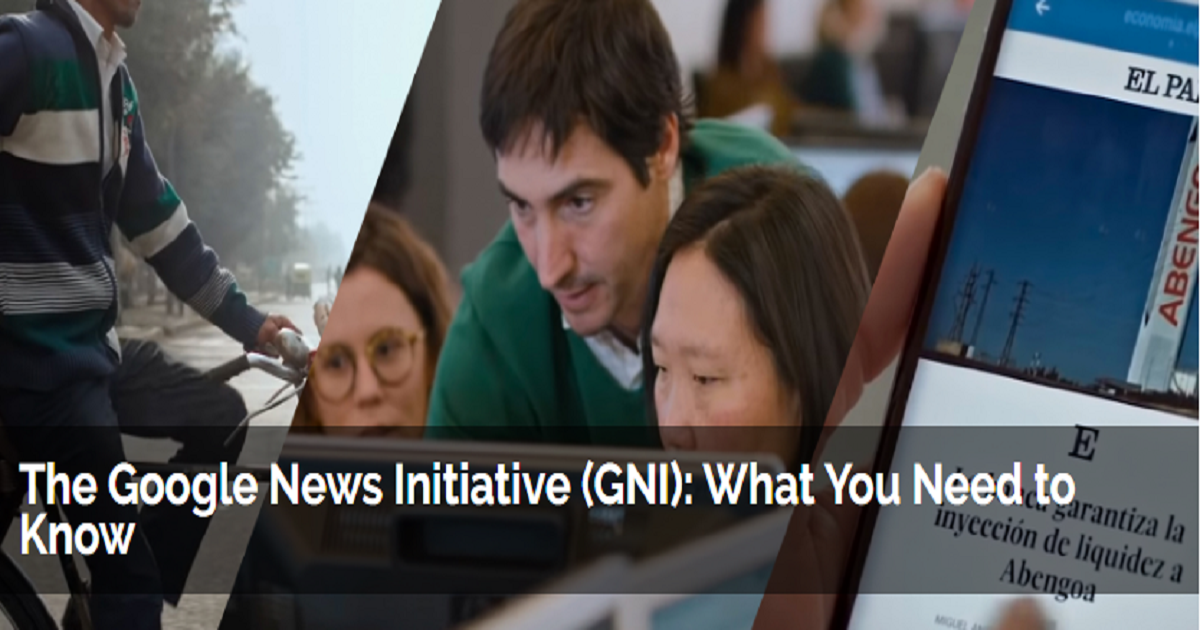 The Google News Initiative (GNI): What You Need to Know
