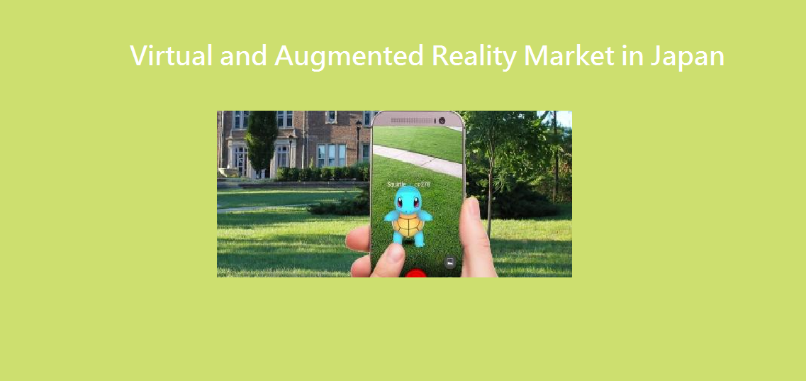 Virtual and Augmented Reality Market in Japan