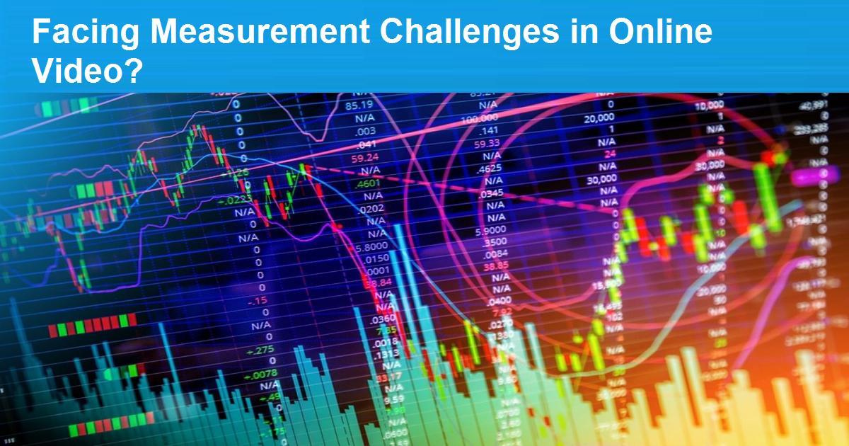Facing Measurement Challenges in Online Video?