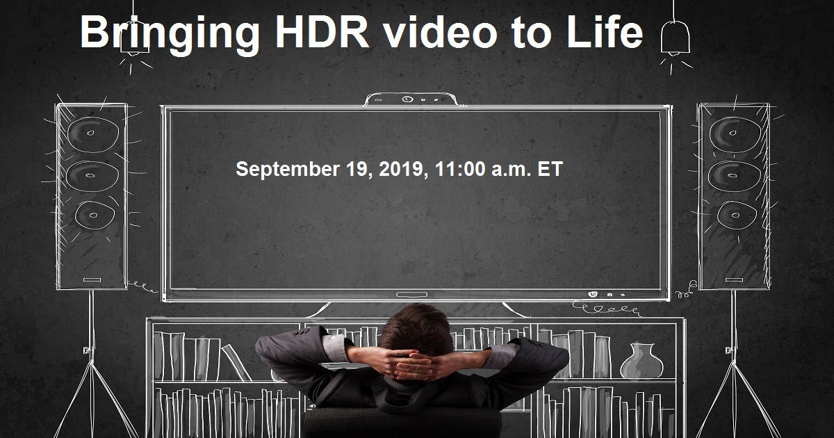 Bringing HDR video to Life