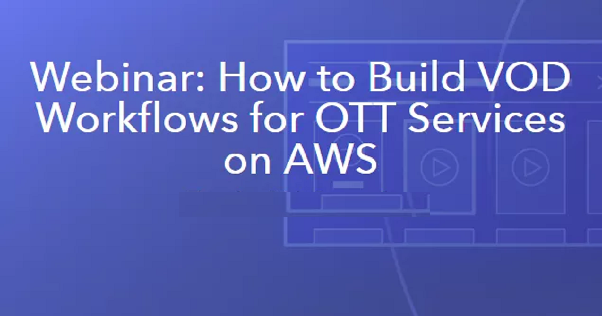 How to Build VOD Workflows for OTT Services on AWS