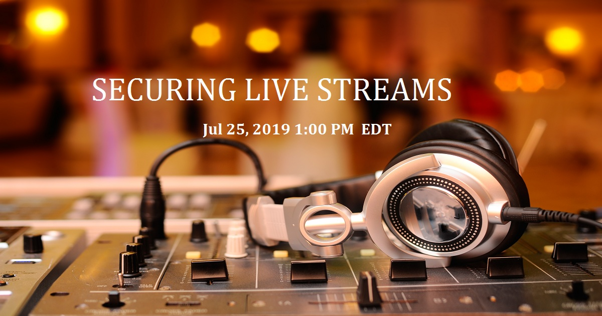 Securing Live Streams
