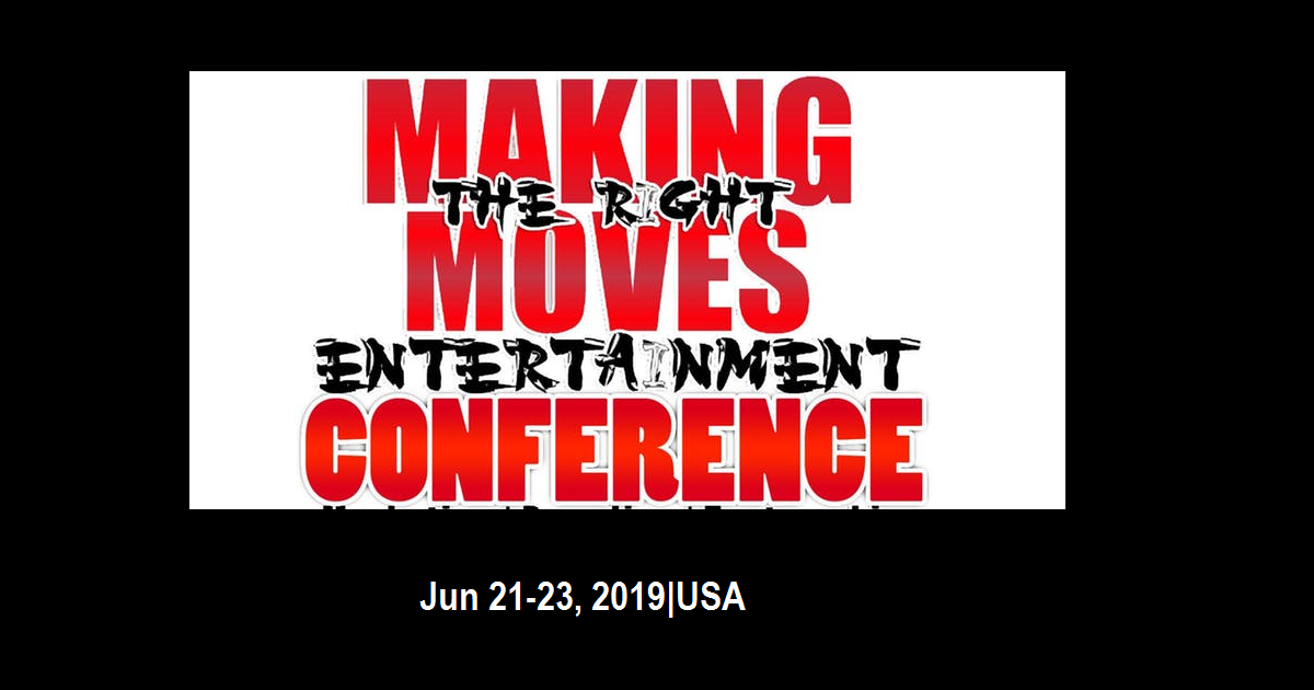 2019 Making The Right Moves Entertaiment Conference