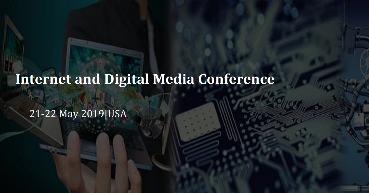 Internet and Digital Media Conference