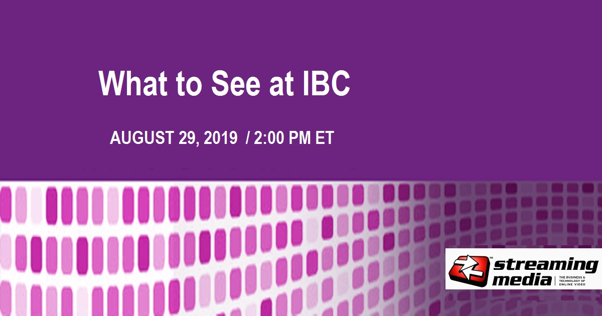 What to See at IBC