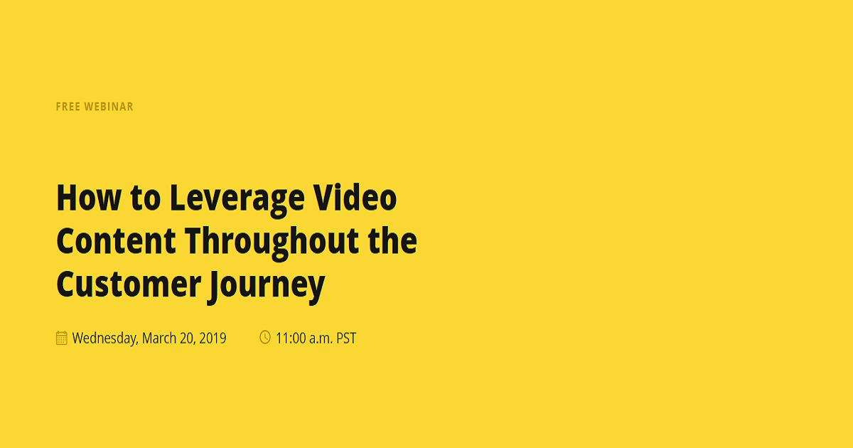 How to Leverage Video Content Throughout the Customer Journey