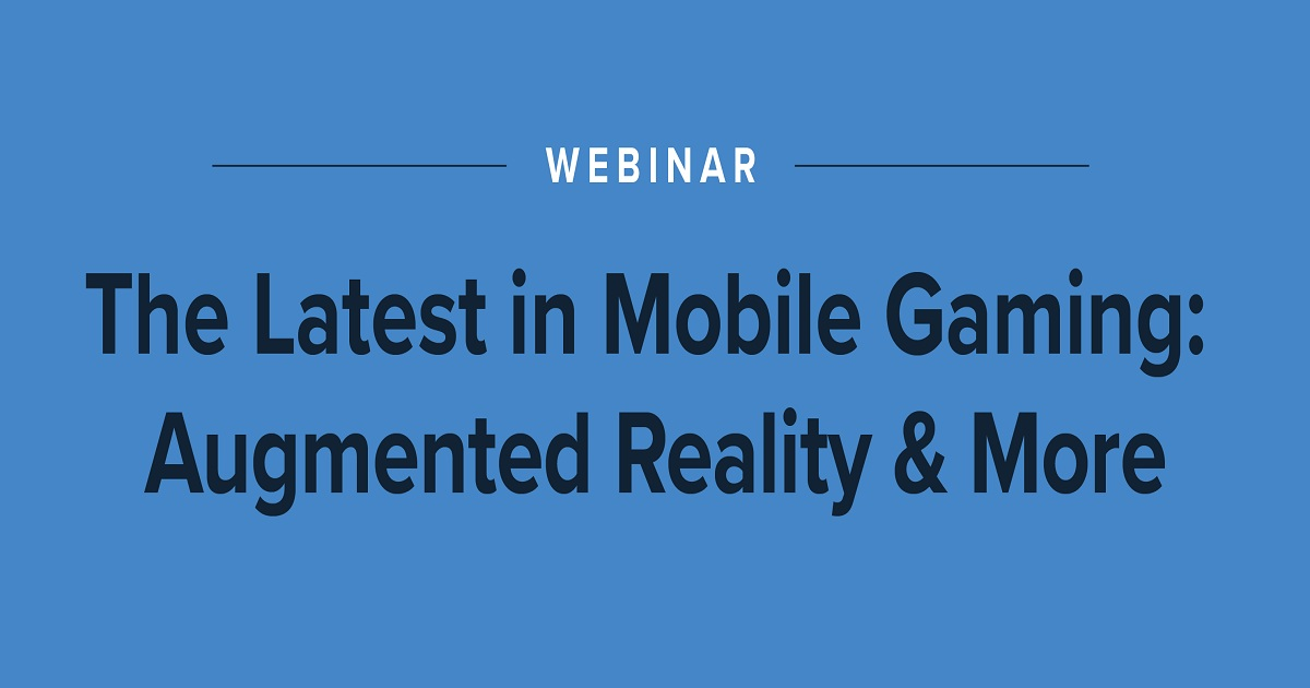 The Latest in Mobile Gaming:Augmented Reality and More