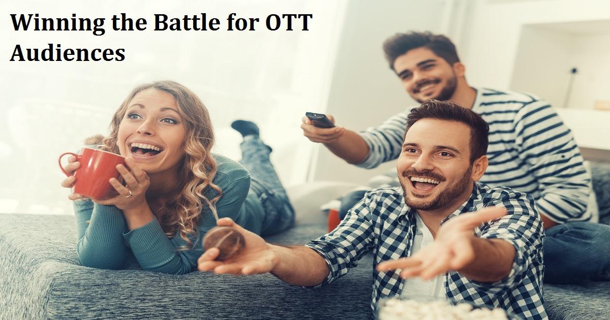 Winning the Battle for OTT Audiences
