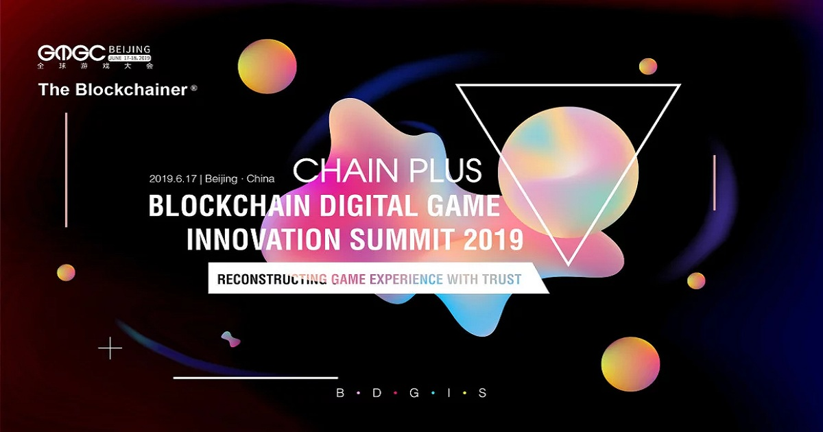 GMGC & Chain Plus Blockchain Digital Game Innovation Summit 2019